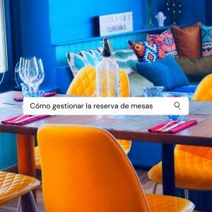 Cómo gestionar la reserva de mesas